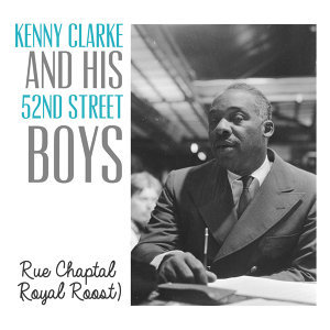 Kenny Clarke And His 52nd Street Boys