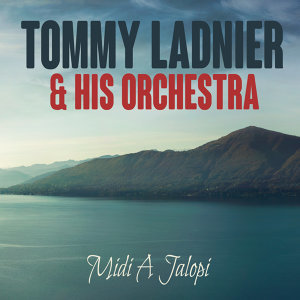 Tommy Ladnier & His Orchestra 歌手頭像