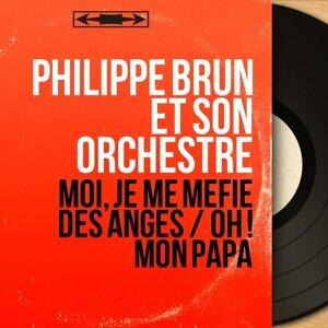 Philippe Brun Et Son Orchestre 歌手頭像