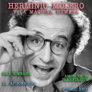 Herminio Molero y la Máquina Humana 歌手頭像