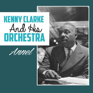 Kenny Clarke And His Orchestra 歌手頭像
