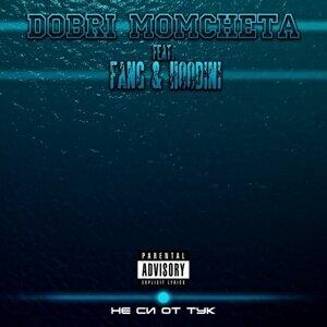 Dobri Momcheta feat. Fang & Hoodini 歌手頭像