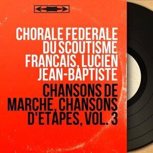 Chorale fédérale du Scoutisme français, Lucien Jean-Baptiste アーティスト写真