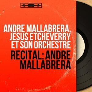 André Mallabrera, Jésus Etcheverry et son orchestre 歌手頭像