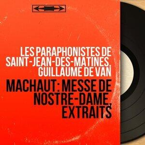 Les Paraphonistes de Saint-Jean-des-Matines, Guillaume de Van アーティスト写真