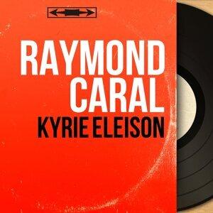 Raymond Caral 歌手頭像