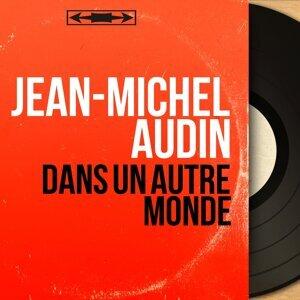 Jean-Michel Audin 歌手頭像