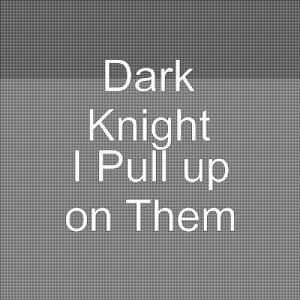 Dark Knight 歌手頭像