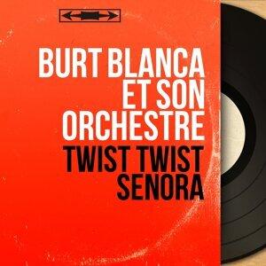 Burt Blanca et son orchestre 歌手頭像