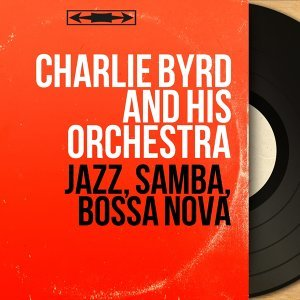 Charlie Byrd and His Orchestra 歌手頭像