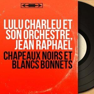 Lulu Charleu et son orchestre, Jean Raphaël 歌手頭像