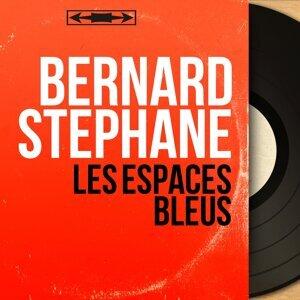 Bernard Stéphane アーティスト写真
