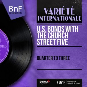 U.S. Bonds with The Church Street Five 歌手頭像