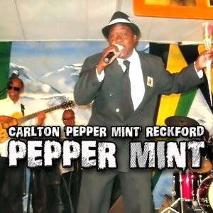 Carlton 'Pepper Mint' Reckford 歌手頭像