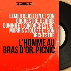 Elmer Berstein et son orchestre, George Duning et son orchestre, Morris Stoloff et son orchestre アーティスト写真