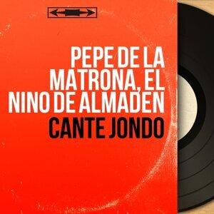 Pepe de la Matrona, El Niño de Almaden アーティスト写真