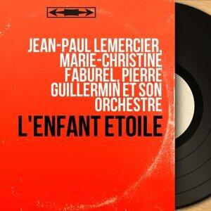 Jean-Paul Lemercier, Marie-Christine Faburel, Pierre Guillermin et son orchestre 歌手頭像