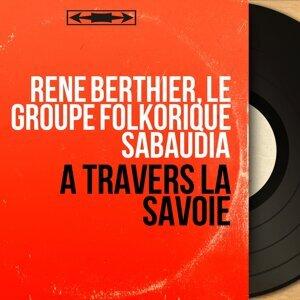 René Berthier, Le groupe folkorique Sabaudia アーティスト写真