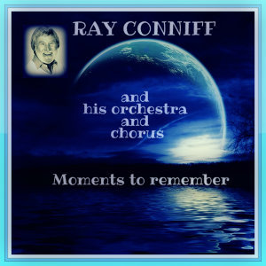 Ray Conniff and His Orchestra & Ray Conniff Chorus