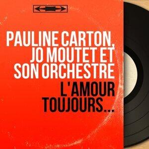 Pauline Carton, Jo Moutet et son orchestre 歌手頭像