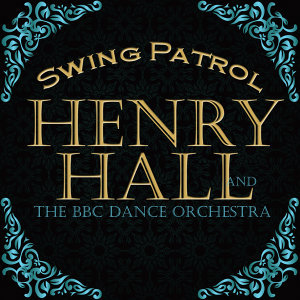 Henry Hall | The BBC Dance Orchestra