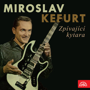 Miroslav Kefurt se svou skupinou 歌手頭像