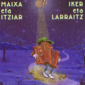 Maixa Eta Ixiar / Iker Eta Larraitz 歌手頭像