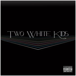Two White Kids 歌手頭像