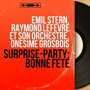 Emil Stern, Raymond Lefèvre et son orchestre, Onésime Grosbois 歌手頭像