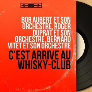 Bob Aubert et son orchestre, Roger Duprat et son orchestre, Bernard Vitet et son orchestre アーティスト写真