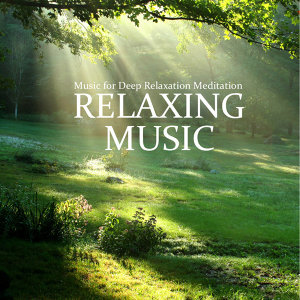 Music for Deep Relaxation Meditation