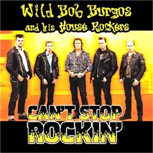 Wild Bob Burgos and His House Rockers