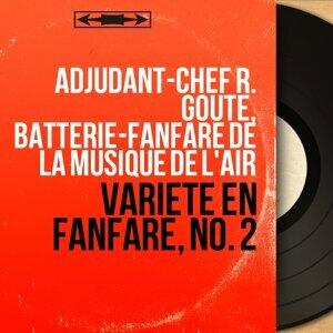 Adjudant-chef R. Goute, Batterie-fanfare de la musique de l'air 歌手頭像