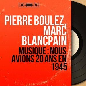 Pierre Boulez, Marc Blancpain 歌手頭像