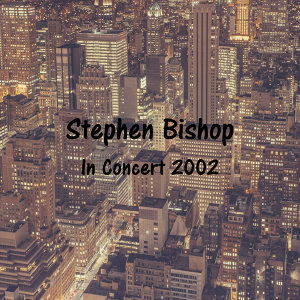 Stephen Bishop 歌手頭像