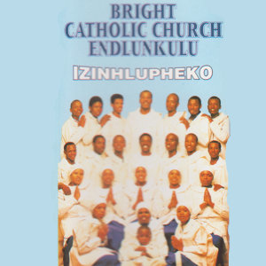 Bright Catholic Church Endlunkulu 歌手頭像