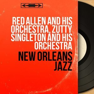Red Allen and His Orchestra, Zutty Singleton and His Orchestra 歌手頭像