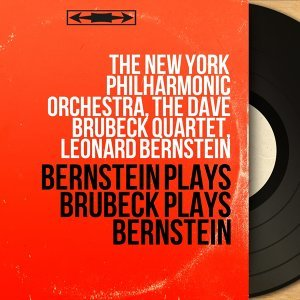 The New York Philharmonic Orchestra, The Dave Brubeck Quartet, Leonard Bernstein 歌手頭像
