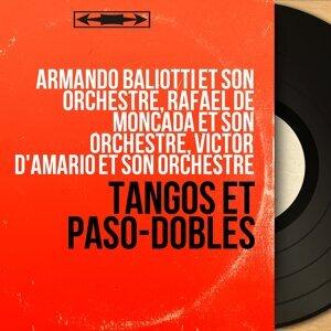 Armando Baliotti et son orchestre, Rafael de Moncada et son orchestre, Victor d'Amario et son orchestre アーティスト写真