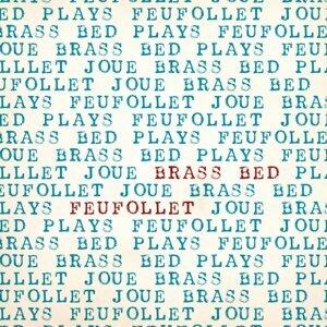 Feufollet, Brass Bed アーティスト写真