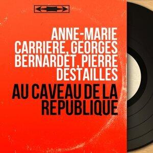 Anne-Marie Carrière, Georges Bernardet, Pierre Destailles アーティスト写真