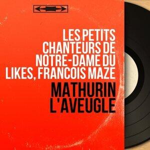 Les Petits Chanteurs de Notre-Dame du Likès, François Mazé 歌手頭像