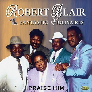 Robert Blair & The Fantastic Violinaires, Rev. Charlie Brown, Isaiah Jones 歌手頭像