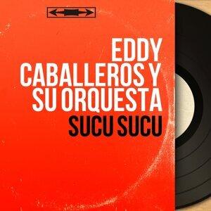 Eddy Caballeros y Su Orquesta 歌手頭像