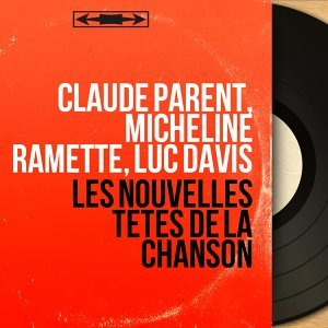 Claude Parent, Micheline Ramette, Luc Davis 歌手頭像