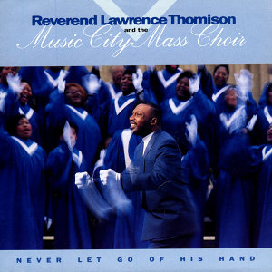 Reverend Lawrence Thomison And The Music City Mass Choir 歌手頭像