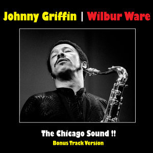 Johnny Griffin|Wilbur Ware アーティスト写真