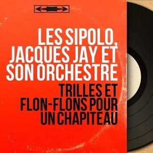Les Sipolo, Jacques Jay et son orchestre アーティスト写真