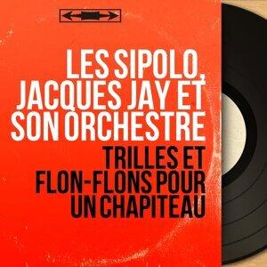 Les Sipolo, Jacques Jay et son orchestre 歌手頭像