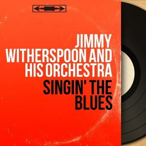 Jimmy Witherspoon and His Orchestra 歌手頭像